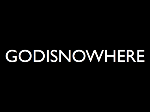 godisnowherebw-001